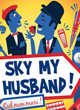 Sky My Husband ! - ref.4532