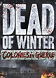 Dead Of Winter : Colonies En Guerre (ext.) - ref.10005